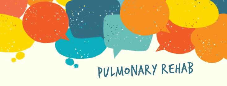 Let's talk Pulmonary rehabilitation.
