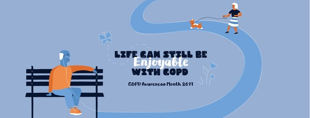 Man with oxygen on a bench and woman walking her dog. Text says Life Can Still Be Enjoyable with COPD and COPD Awareness Month 2019.